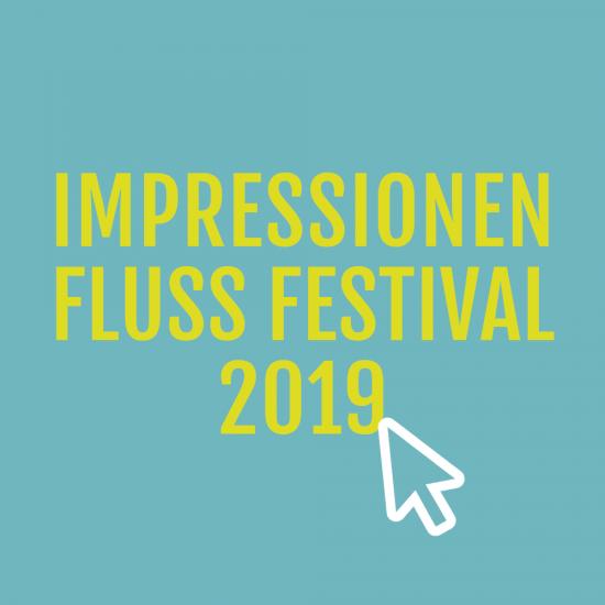 Fluss Festival 2019 Impressionen